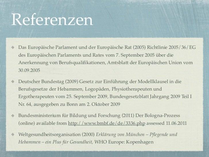ReferenzenDas Europäische Parlament und der Europäische Rat (2005) Richtlinie 2005/36/EGdes Europäischen Parlaments und Ra...
