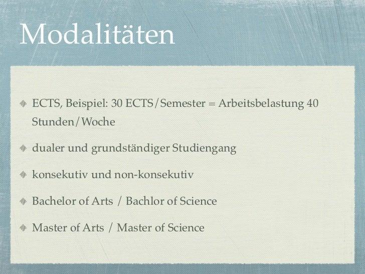 ModalitätenECTS, Beispiel: 30 ECTS/Semester = Arbeitsbelastung 40Stunden/Wochedualer und grundständiger Studiengangkonseku...