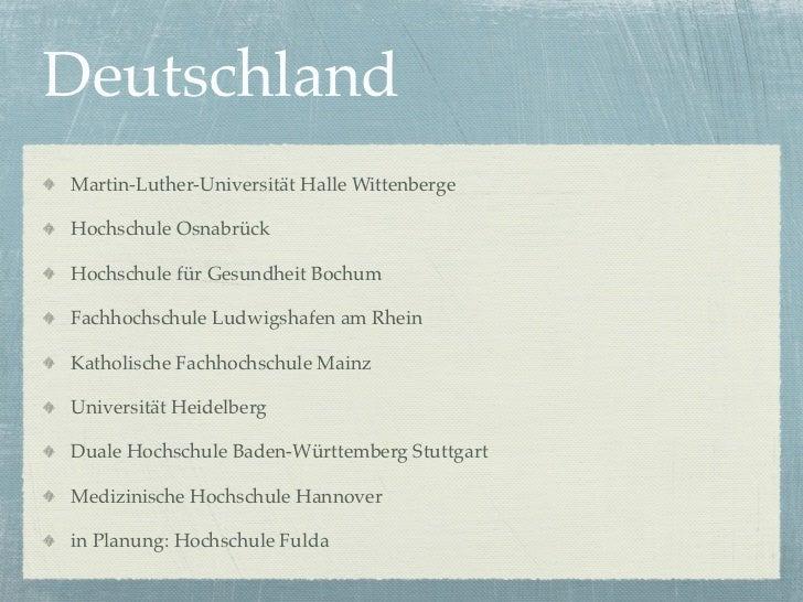 DeutschlandMartin-Luther-Universität Halle WittenbergeHochschule OsnabrückHochschule für Gesundheit BochumFachhochschule L...