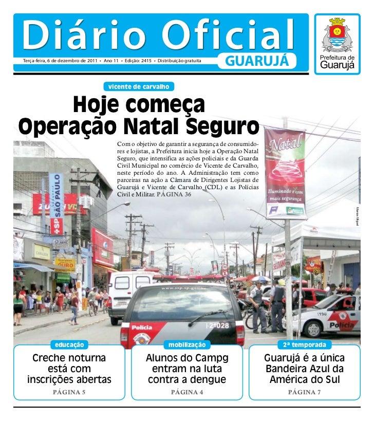 Diário OficialTerça-feira, 6 de dezembro de 2011 • Ano 11 • Edição: 2415 • Distribuição gratuita                          ...