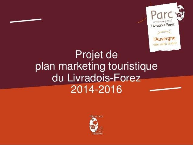 Projet de plan marketing touristique du Livradois-Forez 2014-2016