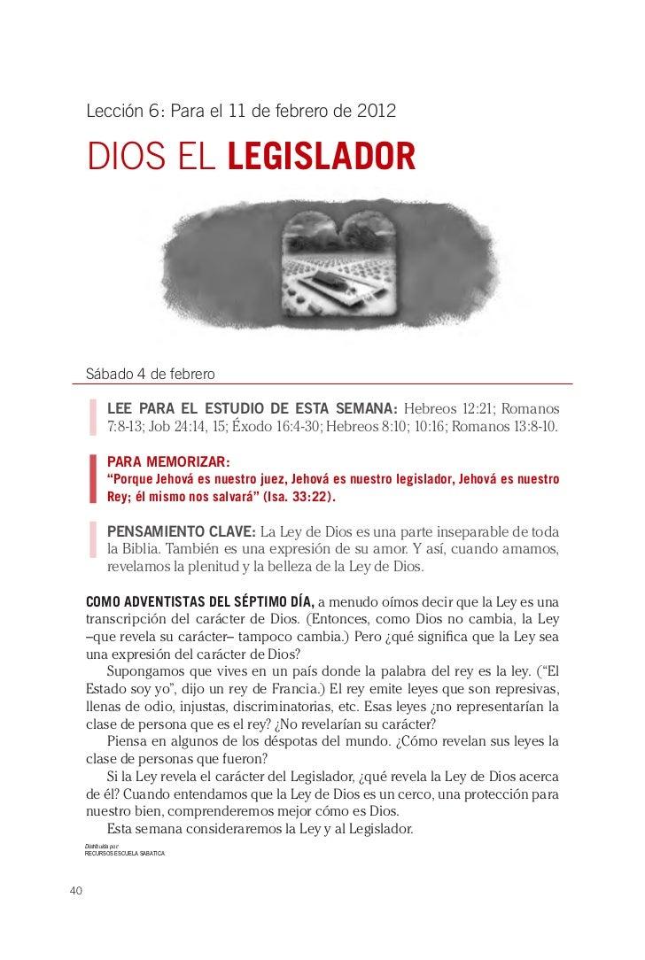 Lección 6: Para el 11 de febrero de 2012     DIOS EL LEGISLADOR     Sábado 4 de febrero            LEE PARA EL ESTUDIO DE ...