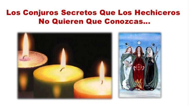 Los Conjuros Secretos Que Los Hechiceros       No Quieren Que Conozcas...