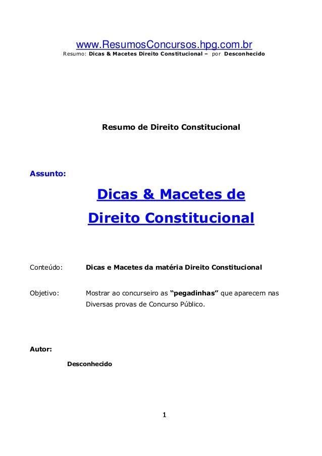 www.ResumosConcursos.hpg.com.br Resumo: Dicas & Macetes Direito Constitucional – por Desconhecido  Resumo de Direito Const...