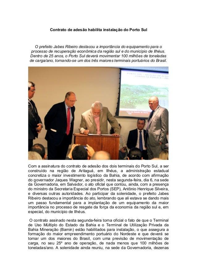 Contrato de adesão habilita instalação do Porto Sul  O prefeito Jabes Ribeiro destacou a importância do equipamento para o...