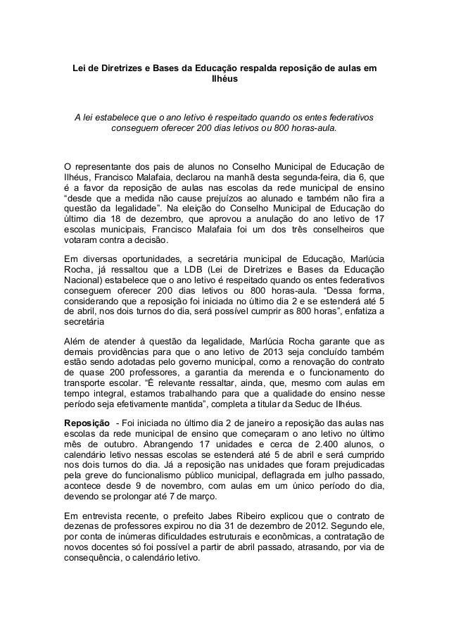 Lei de Diretrizes e Bases da Educação respalda reposição de aulas em Ilhéus  A lei estabelece que o ano letivo é respeitad...