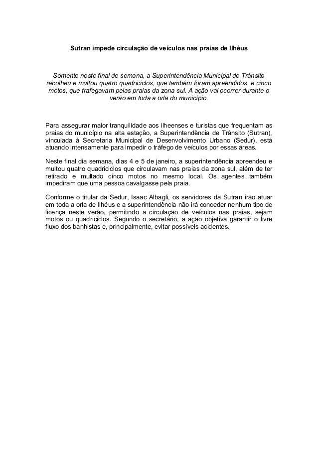 Sutran impede circulação de veículos nas praias de Ilhéus  Somente neste final de semana, a Superintendência Municipal de ...