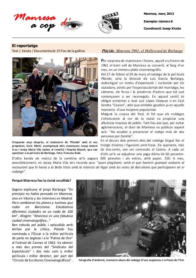 Manresa, març 2013 Exemplar número 6 Coordinació Josep Xicota  El reportatge  1. Text J. Xicota / Documentació: El Pou de ...