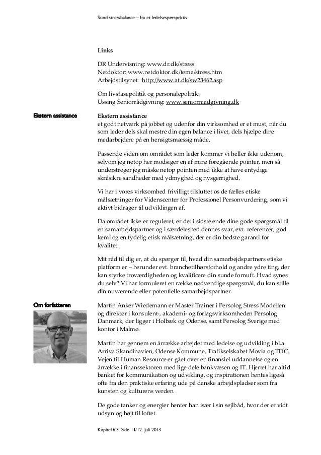 Sund stressbalance – fra et ledelsesperspektiv  Links DR Undervisning: www.dr.dk/stress Netdoktor: www.netdoktor.dk/tema/s...