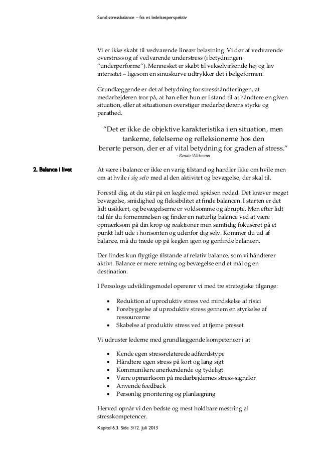 Sund stressbalance – fra et ledelsesperspektiv  Vi er ikke skabt til vedvarende lineær belastning: Vi dør af vedvarende ov...
