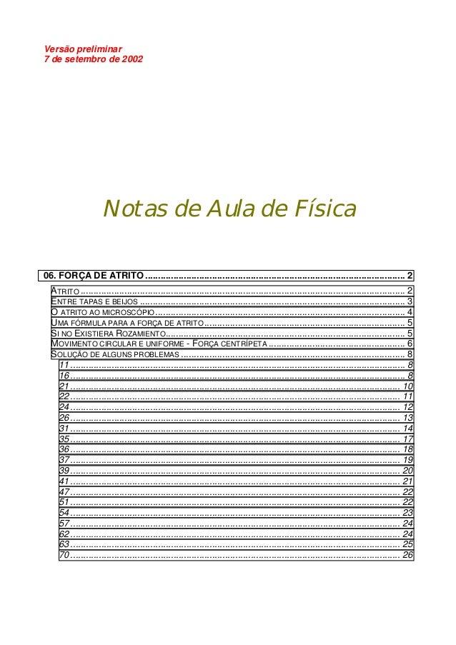 Versão preliminar 7 de setembro de 2002  Notas de Aula de Física 06. FORÇA DE ATRITO ........................................