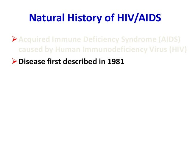 an introduction to the history of acquired immune deficiency syndrome aids Hiv/aids synonyms: hiv disease human immunodeficiency virus infection and acquired immune deficiency syndrome this second stage of the natural history of hiv.