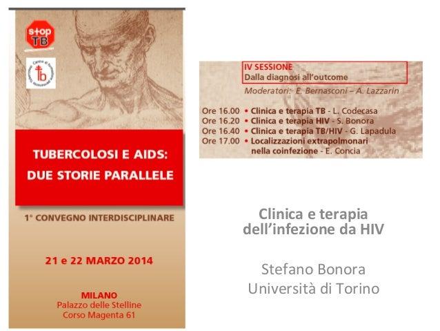 Clinica  e  terapia   dell'infezione  da  HIV      Stefano  Bonora   Università  di  Torino
