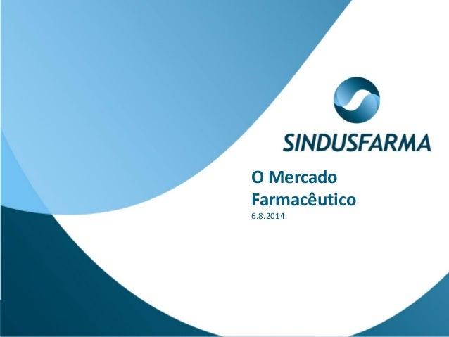 O Mercado Farmacêutico 6.8.2014
