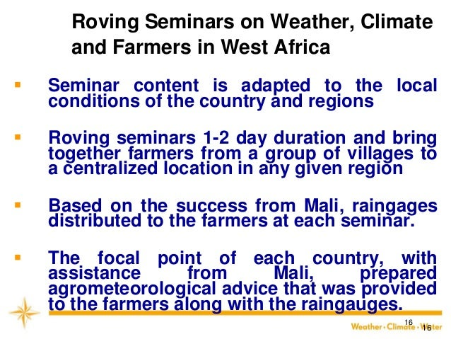 16  16  Seminar content is adapted to the local conditions of the country and regions  Roving seminars 1-2 day duration ...