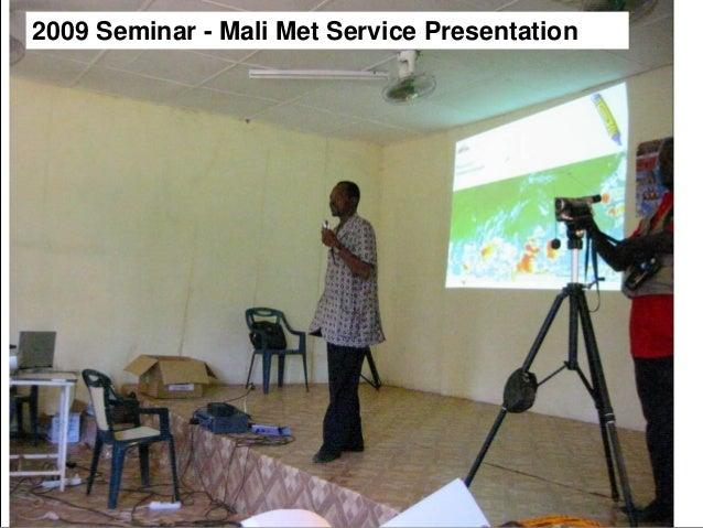 17  17  2009 Seminar - Mali Met Service Presentation