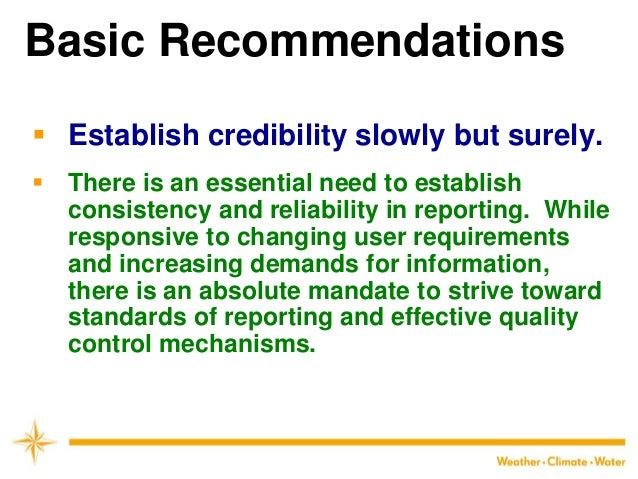 Basic Recommendations  Establish credibility slowly but surely.  There is an essential need to establish consistency and...