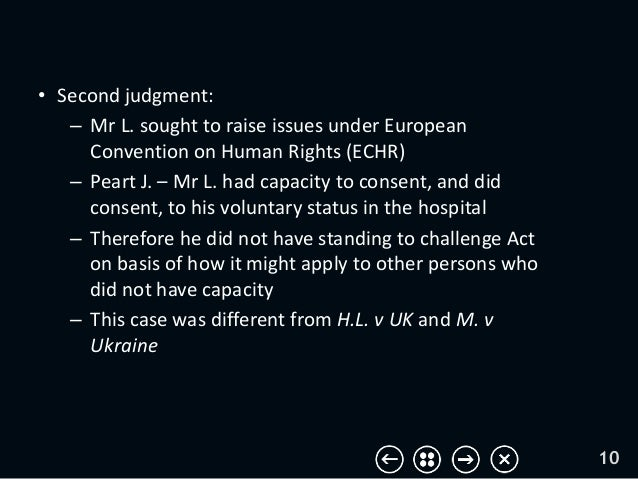 • Second judgment: – Mr L. sought to raise issues under European Convention on Human Rights (ECHR) – Peart J. – Mr L. had ...