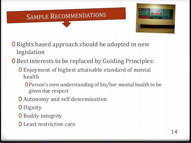 0 Rights based approach should be adopted in new legislation 0 Best interests to be replaced by Guiding Principles: 0 Enjo...