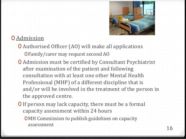0 Admission 0 Authorised Officer (AO) will make all applications 0Family/carer may request second AO 0 Admission must be c...