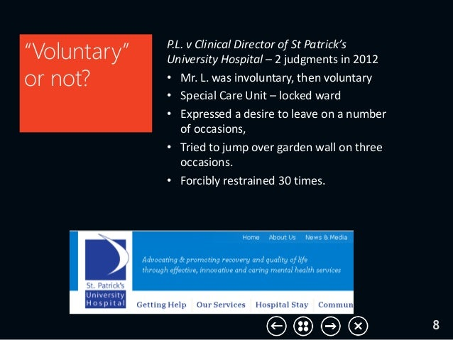 P.L. v Clinical Director of St Patrick's University Hospital – 2 judgments in 2012 • Mr. L. was involuntary, then voluntar...