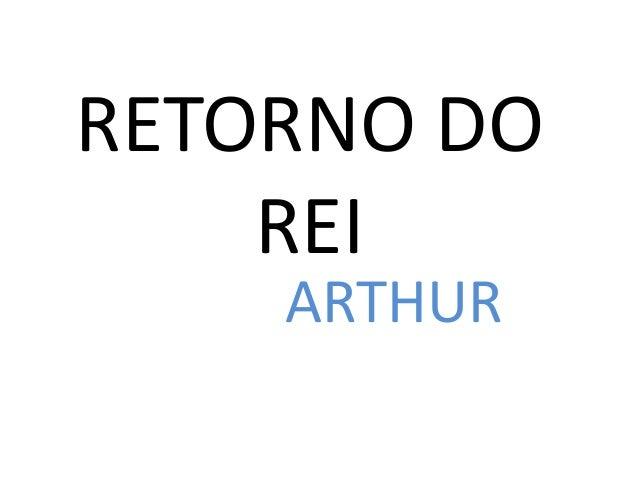 RETORNO DO REI ARTHUR