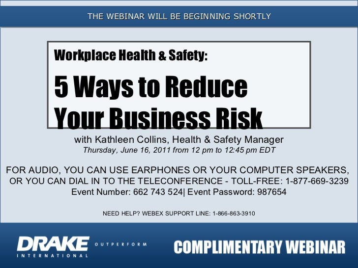 THE WEBINAR WILL BE BEGINNING SHORTLY with Kathleen Collins, Health & Safety Manager Thursday, June 16, 2011 from 12 pm to...