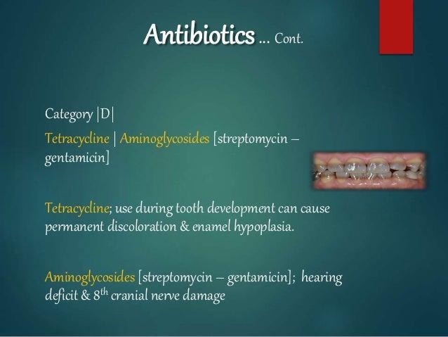 Antibiotics… Cont. Category |D| Tetracycline | Aminoglycosides [streptomycin – gentamicin] Tetracycline; use during tooth ...