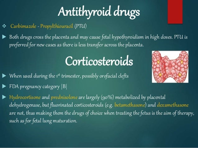 Antithyroid drugs  Carbimazole - Propylthiouracil (PTU)  Both drugs cross the placenta and may cause fetal hypothyroidis...