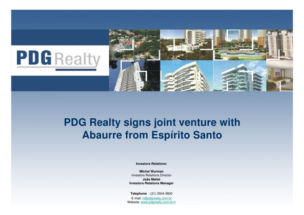 PDG Realty signs joint venture with   Abaurre from Espírito Santo                   Investors Relations:                  ...