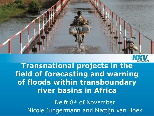 Transnational projects in the field of forecasting and warning of floods within transboundary river basins in Africa Delft...