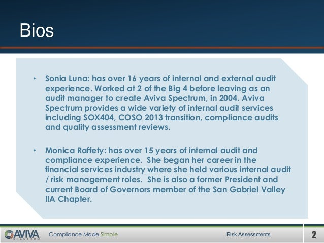 2Compliance Made Simple Bios • Sonia Luna: has over 16 years of internal and external audit experience. Worked at 2 of the...