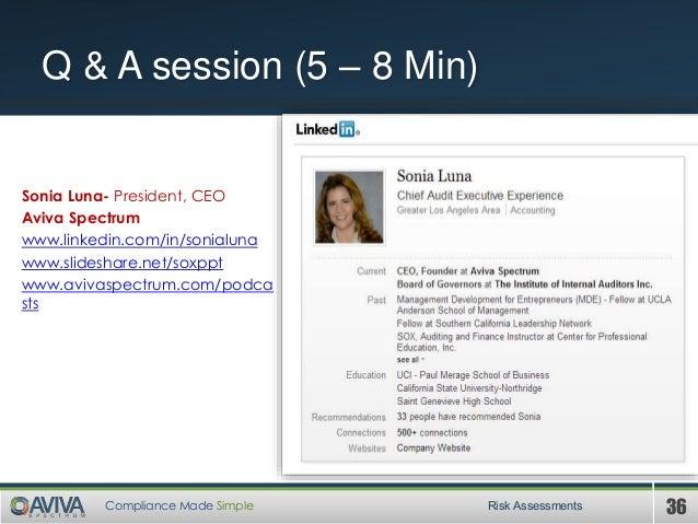36Compliance Made Simple Q & A session (5 – 8 Min) Risk Assessments Sonia Luna- President, CEO Aviva Spectrum www.linkedin...