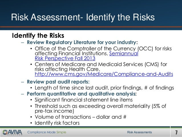 7Compliance Made Simple Identify the Risks – Review Regulatory Literature for your industry: • Office of the Comptroller o...