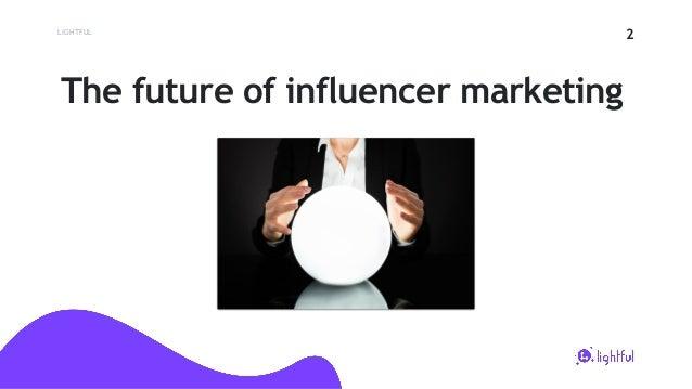 Where will social influencer marketing go next? | Unlocking the power of social influencers | Seminar | 24 Jan 2019 Slide 2