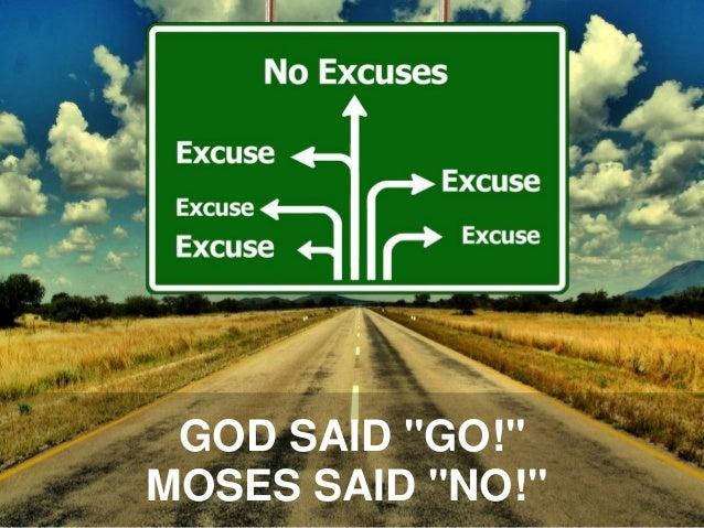 """GOD SAID """"GO!"""" MOSES SAID """"NO!"""""""