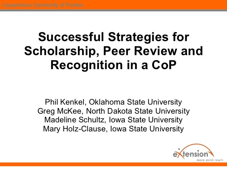 Successful Strategies for Scholarship, Peer Review and Recognition in a CoP Phil Kenkel, Oklahoma State University Greg Mc...