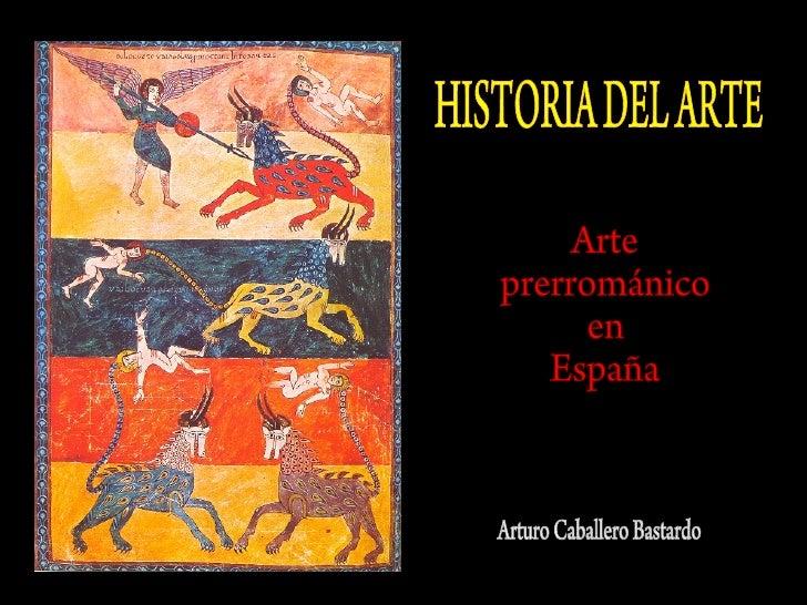 ARTE CRISTIANO EN ESPAÑA ANTERIOR AL ROMÁNICO   ARTE VISIGODO          Introducción          Manifestaciones artísticas   ...
