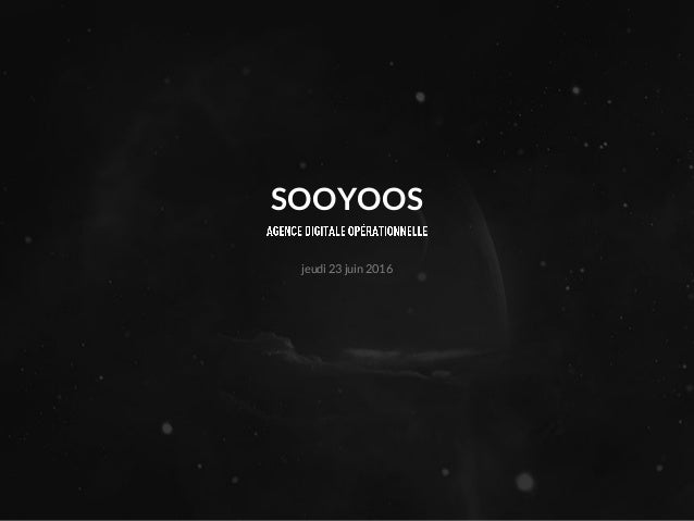 www.sooyoos.comjeudi 23 juin 2016 jeudi 23 juin 2016 SOOYOOS