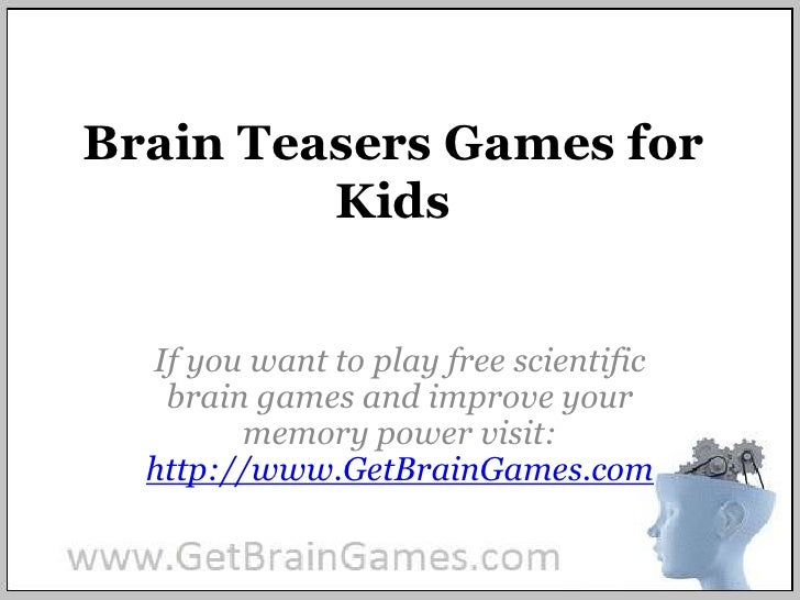Brain Teasers Games for Kids<br />If you want to play free scientific brain games and improve your memory power visit: htt...