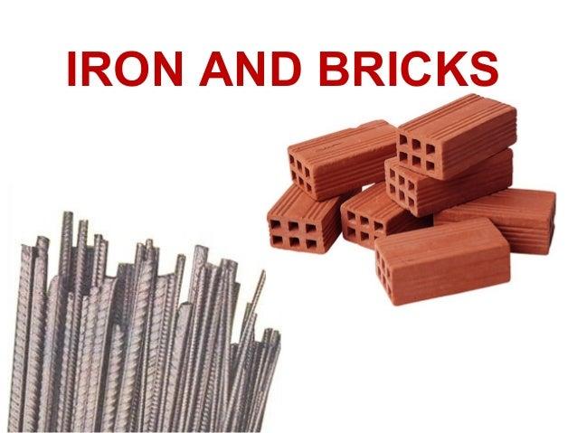 IRON AND BRICKS