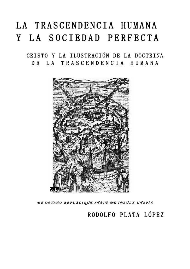 LA TRASCENDENCIA HUMANA Y LA SOCIEDAD PERFECTA  CRISTO Y LA ILUSTRACIÓN DE LA DOCTRINA   DE LA TRASCENDENCIA HUMANA       ...