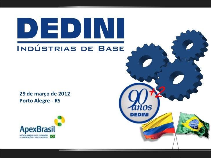 29 de março de 2012Porto Alegre - RS                       +2                      Piracicaba, 29 de março de 2012