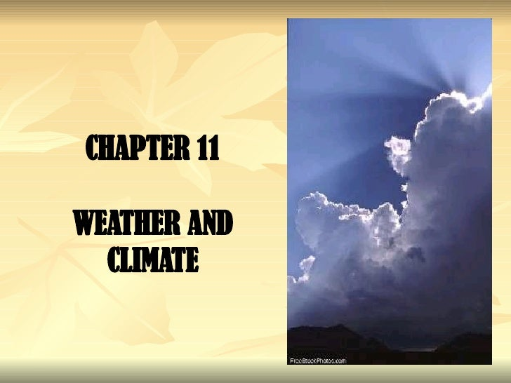 CHAPTER 11 WEATHER AND CLIMATE