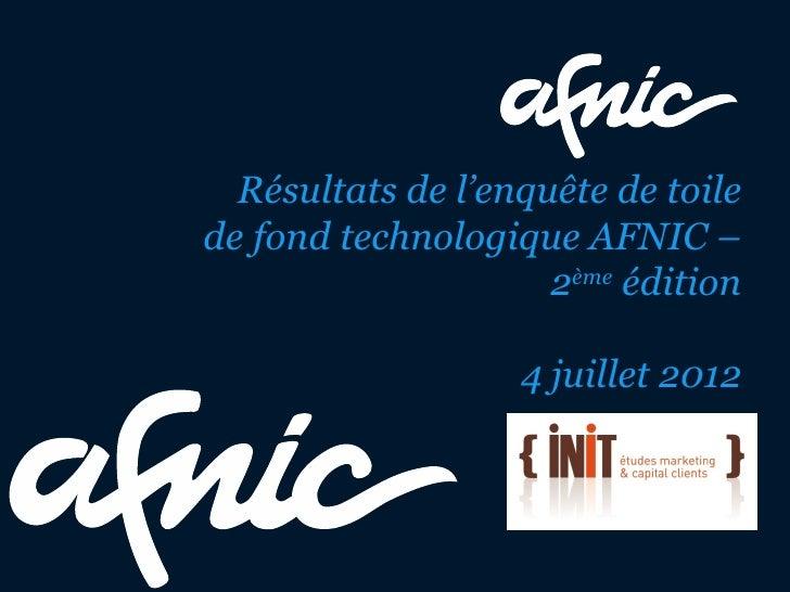 Résultats de l'enquête de toilede fond technologique AFNIC –                     2ème édition                   4 juillet ...