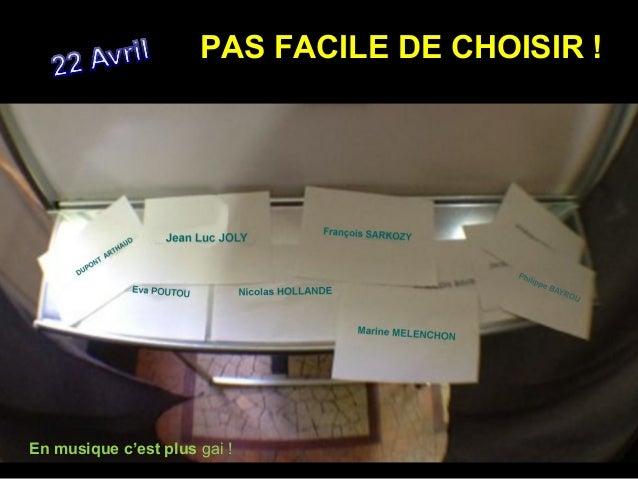 PAS FACILE DE CHOISIR !                 Diaporama PPS réalisé pour                 http://www.diaporamas-a-la-con.comEn mu...