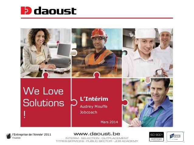 We Love Solutions ! L'Intérim Audrey Mouffe Jobcoach Mars 2014