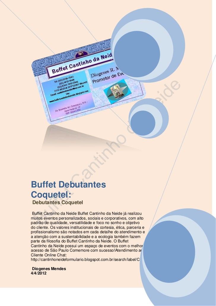 Buffet DebutantesCoquetel:Debutantes Coquetel Buffet Cantinho da Neide Buffet Cantinho da Neide já realizoumuitos eventos ...