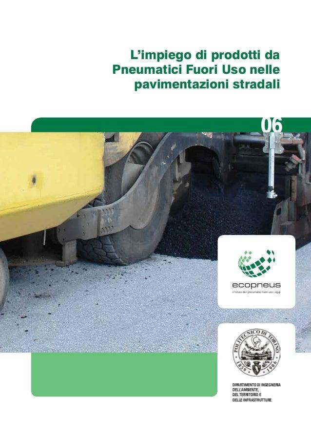 L'impiego di prodotti daPneumatici Fuori Uso nelle   pavimentazioni stradali                                         06   ...