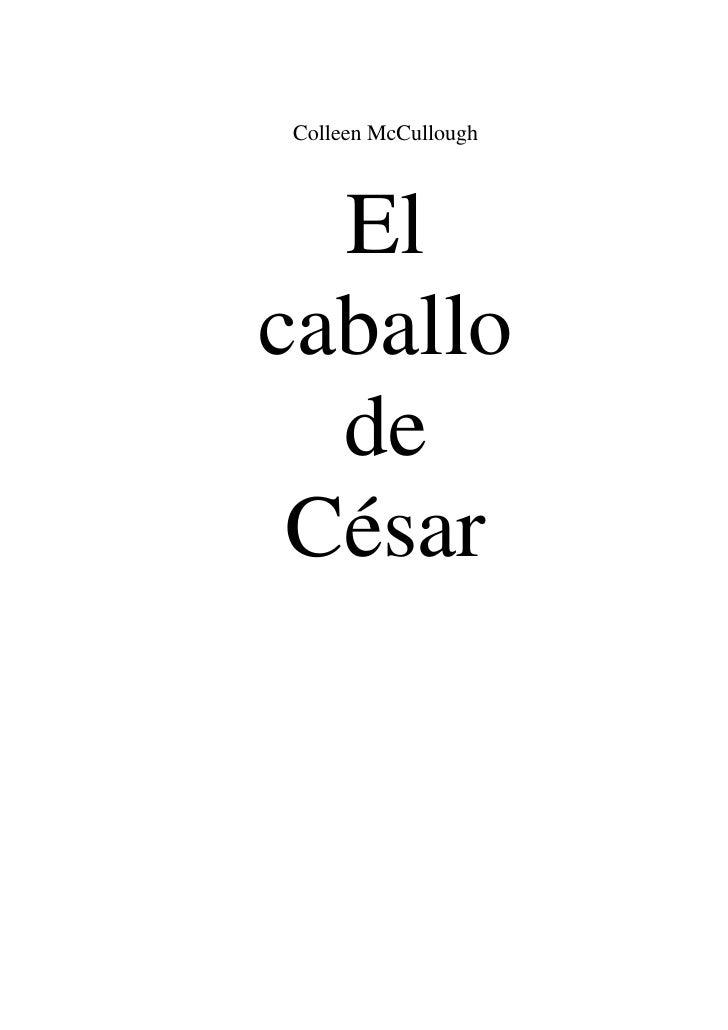 Colleen McCullough<br />El <br />caballo <br />de <br />César<br />Contraportada                                          ...